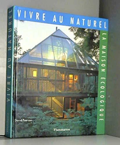 9782082019293: Vivre au naturel : La maison �cologique