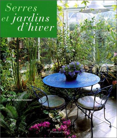 Serres et jardins d'hiver: Vleeschouwer, Olivier de