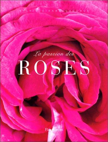 9782082019705: La passion des roses (Jardins)