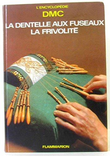 9782082024532: La dentelle aux fuseaux, la frivolite : la garniture des ouvrages