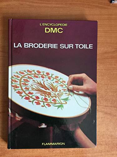 9782082024549: La broderie sur toile : la garniture des ouvrages (Encyclopédie DMC)