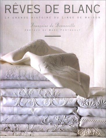 9782082024556: Rêves de blanc : La grande histoire du linge de maison