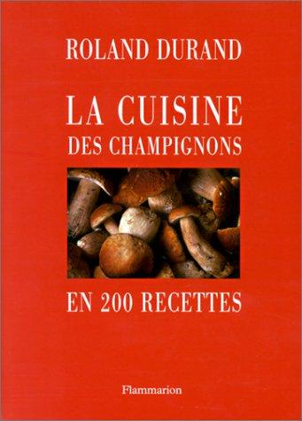 9782082025515: La cuisine des champignons en 200 recettes