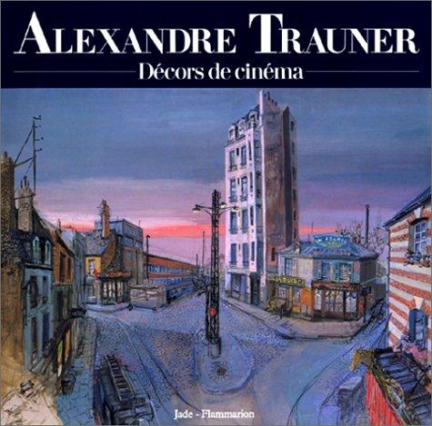 DECORS DE CINEMA: TRAUNER, ALEXANDRE