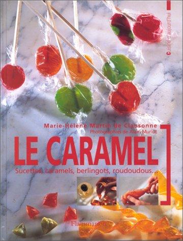 9782082031059: LE CARAMEL. Sucettes, caramels, berlingots, roudoudous...