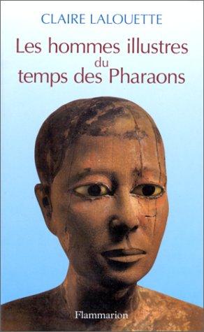 Les hommes illustres du temps des pharaons: Claire Lalouette