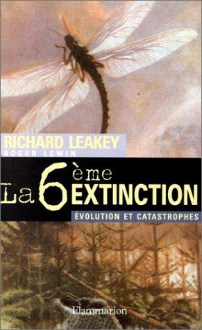 La sixième extinction (2082100324) by Richard E Leakey; Roger Lewin