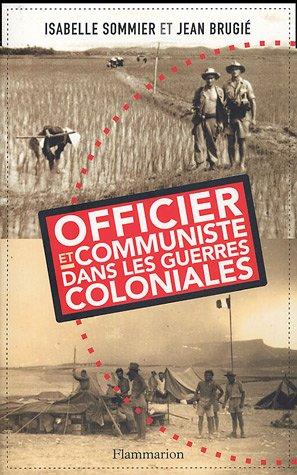 Officier et communiste dans les guerres coloniales: Isabelle Sommier, Jean Brugi�