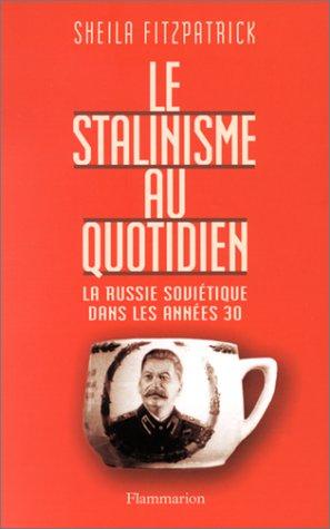 Le Stalinisme au quotidien: La Russie soviétique dans les années 30 (2082100502) by Sheila Fitzpatrick; Jean-Pierre Ricard; François-Xavier Nérard