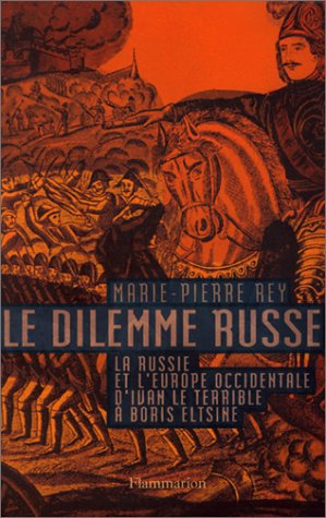 Le Dilemme russe : La Russie et l'Europe occidentale d'Ivan le Terrible à Boris ...