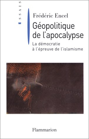 9782082101141: Géopolitique de l'apocalypse : La Démocratie à l'épreuve de l'islamisme