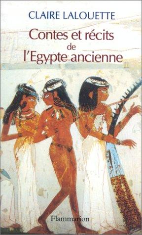 Contes et récits de l'Egypte ancienne: Claire Lalouette