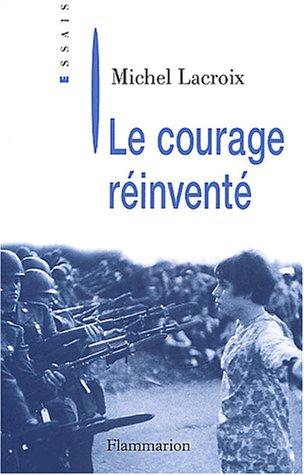 9782082102865: Le Courage r�invent�