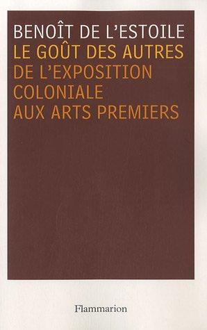 9782082104982: Le goût des autres : De l'exposition coloniale aux Arts premiers