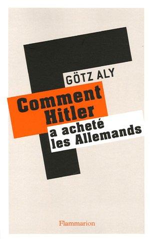 9782082105170: Comment Hitler a achet� les Allemands : Le IIIe Reich, une dictature au service du peuple