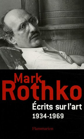 Ecrits sur l'art 1934-1969 (French Edition): Mark Rothko