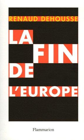 9782082105354: La fin de l'Europe
