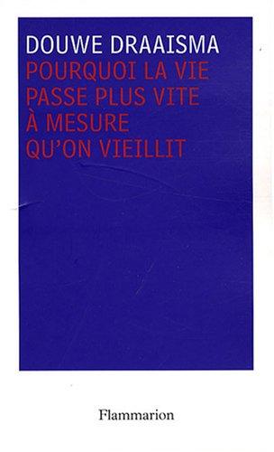 9782082105378: Pourquoi la vie passe plus vite à mesure qu'on vieillit (French Edition)