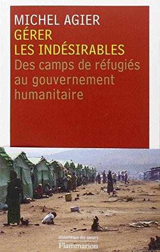 Gérer les indésirables : Des camps de réfugiés au gouvernement ...