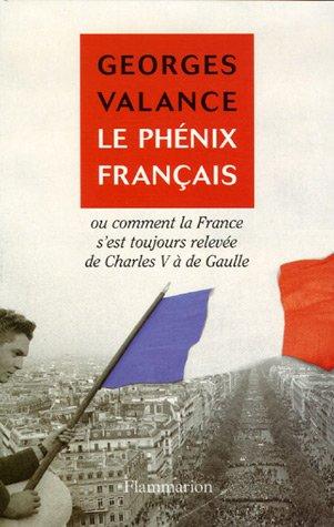 9782082105736: Le phénix français: ou comment la France s'est toujours relevée de Charles V à de Gaulle