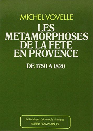 la metamorphose de la fete en provence: Michel Vovelle, Rua