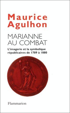9782082109550: Marianne au combat. L'imagerie et la symbolique républicaines de 1789 à 1880 (Bibliothèque dethnologie historique)