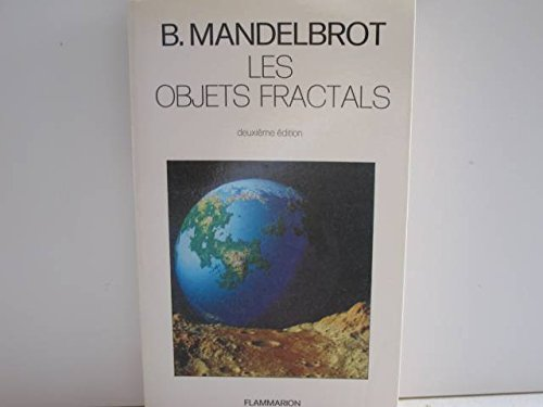 Les objets fractals: Mandelbrot Benoît