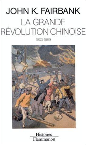 La grande révolution chinoise 1800-1989 - Flammarion - 01/01/1989