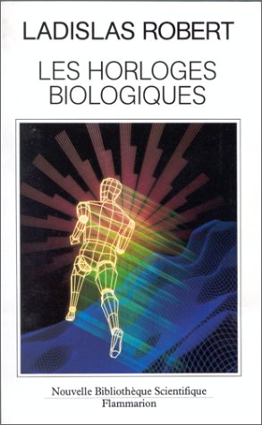 9782082111904: Les Horloges biologiques, histoire naturelle du vieillissement : De la cellule � l'homme
