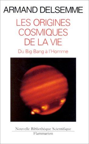 9782082112192: Les origines cosmiques de la vie : Une histoire de l'Univers du big bang jusqu'� l'homme