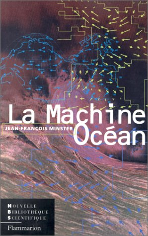 La machine-ocean (Nouvelle bibliotheque scientifique) (French Edition): Minster, Jean-Francois