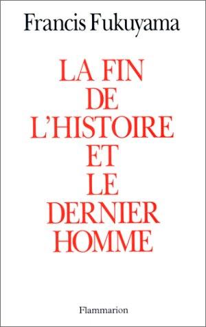 La fin de l'histoire et le dernier homme. Traduit de l'anglais par Denis-Armand Canal.: ...