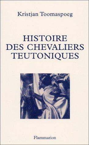 9782082118088: Histoire des chevaliers teutoniques