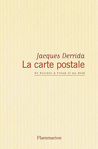 La carte postale : de Socrate à Fredu et au-delà: Derrida, Jacques