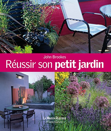 Réussir son petit jardin: John Brookes