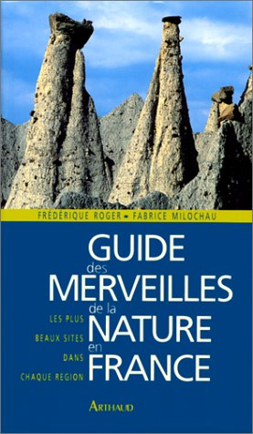 9782082607704: Guide des merveilles de la nature en France : Les plus beaux sites dans chaque région