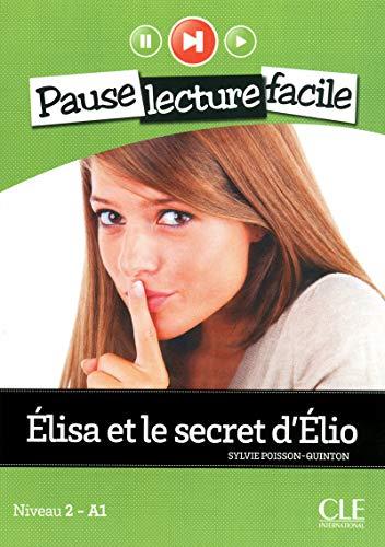 Elisa et le Secret d'Elio (Niveau 2): Poisson-Quinton, Sylvie