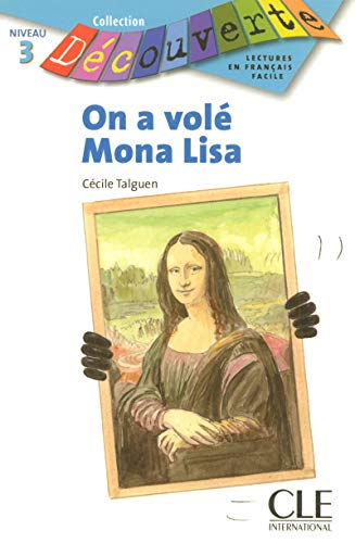 9782090314472: On A Vole Mona Lisa (Collection Decouverte: Niveau 3) (French Edition)