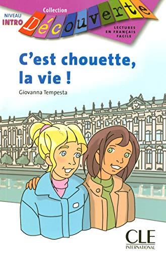 9782090315097: C'Est Chouette, la Vie! (Decouverte: Lectures En Francais Facile) (French Edition)