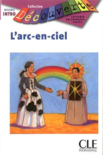 9782090315110: L'Arc-En-Ciel, Niveau Intro (Decouverte: Lectures En Francais Facile) (French Edition)