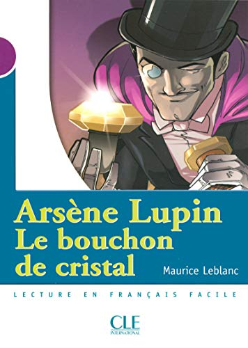 9782090316070: Arsene Lupin: Le Bouchon de Cristal (Level 1) (French Edition)