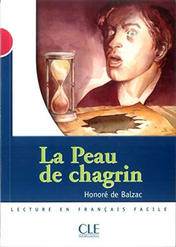 9782090316476: La Peau de Chagrin (Lecture En Francais Facile: Niveau 3) (French Edition)