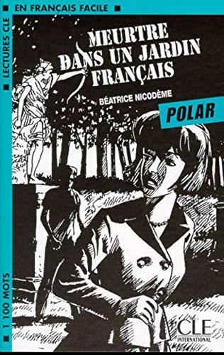 9782090319828: Meurtre dans un jardin français: Meurtre Dans Unjardin Fran{Ais (Polar) (Lectures clé en français facile)