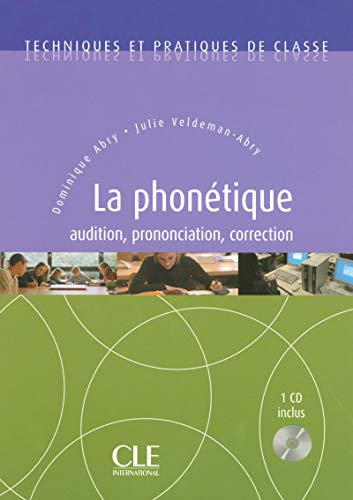 9782090330670: La Phonetique. Audition. Correction. Prononciation + Audio CD (English and French Edition)