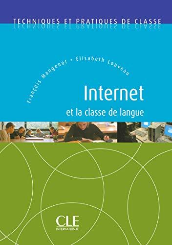 9782090330694: Internet Et La Classe de Langue (English and French Edition)