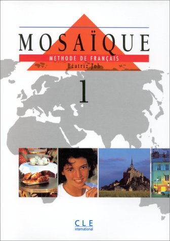 Mosaique: Method De Francais 1: Livre De l'Eleve 1 (An 2000)