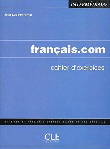 Francais.com Cahier D'Exercices: Intermediaire (Methode de Francais: Penfornis, Jean-Luc
