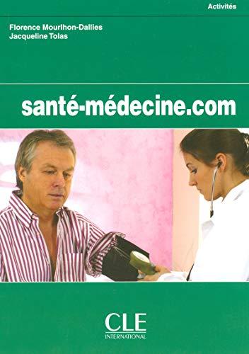 9782090331806: Sante-medicine.com. Per gli Ist. Tecnici e professionali (Collection.com-activités)