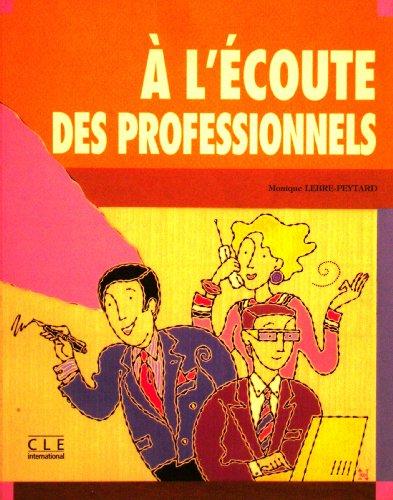 L'Ecoute Des Professionnels: Livre: Monique Lebre-Peytard