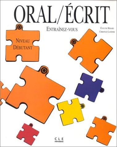 Oral / écrit 1. Niveau débutant Callamand,: Oral / écrit